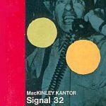 MacKinlay Kantor - Signal 32