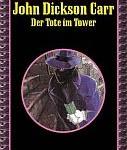 John Dickson Carr - Der Tote im Tower