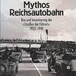 Erhard Schütz/Eckhard Gruber - Mythos Reichsautobahn