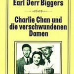 Earl Derr Biggers - Charlie Chan und die verschwundenen Damen