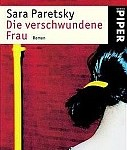 Sara Paretsky - Die verschwundene Frau