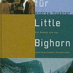 Andrew Huebner - Rache für Little Bighorn