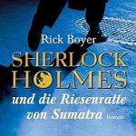 Rick Boyer - Sherlock Holmes und die Riesenratte von Sumatra