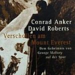 Conrad Anker/David Roberts - Verschollen am Mount Everest