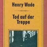 Henry Wade - Tod auf der Treppe