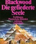 Algernon Blackwood - Die gefiederte Seele. Erzählungen