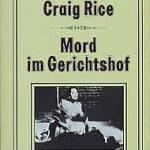 Craig Rice - Mord im Gerichtshof