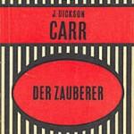 John Dickson Carr - Der Zauberer