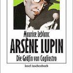 Maurice Leblanc - Die Gräfin von Cagliostro oder: Die Jugend des Arsène Lupin