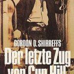 Gordon D. Shirreffs - Der letzte Zug von Gun Hill