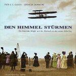 Fred E. C. Culick/Spencer Dunmore - Den Himmel stürmen. Die Gebrüder Wright und der Wettlauf um den ersten Motorflug