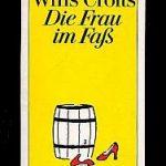 Freeman Wills Crofts - Die Frau im Fass