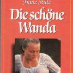 Franz Stütz - Die schöne Wanda (Zwei Romane)